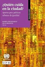 ¿Quién cuida en la ciudad?: Aportes para Políticas Urbanas de Igualdad (2017)
