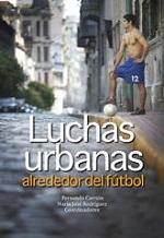 Luchas Urbanas Alrededor del Fútbol (2014)